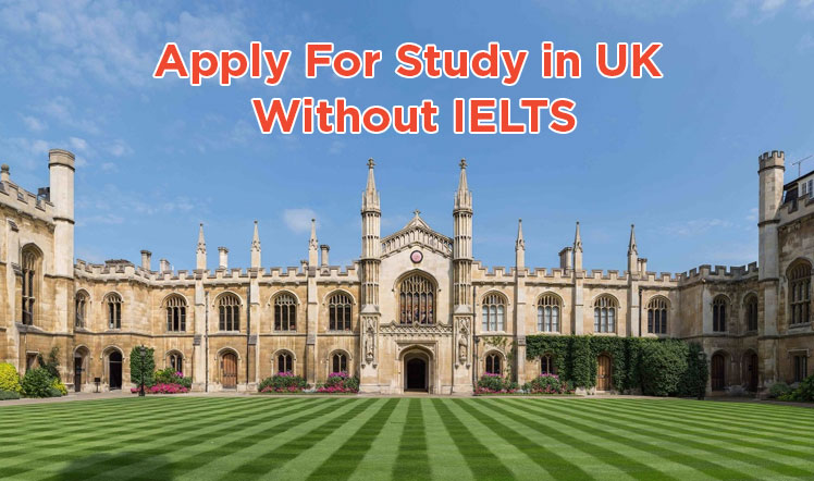 Top UK Universities To Apply For Study In 2021 Without IELTS