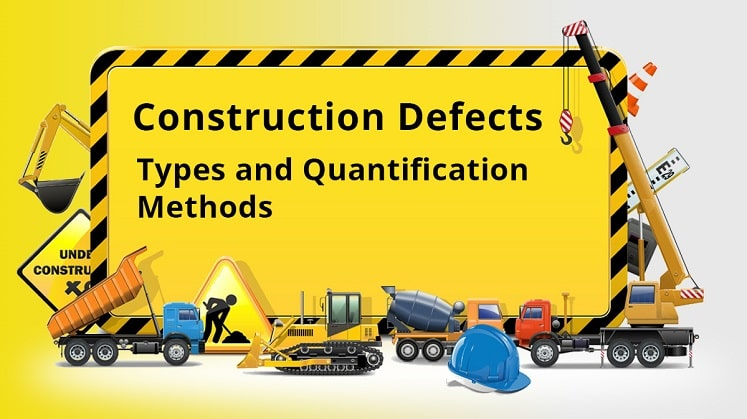 Different Types of Construction Defects And Methods of Quantification