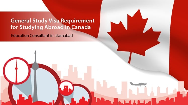 General Study Visa Requirements for Studying Abroad in Canada