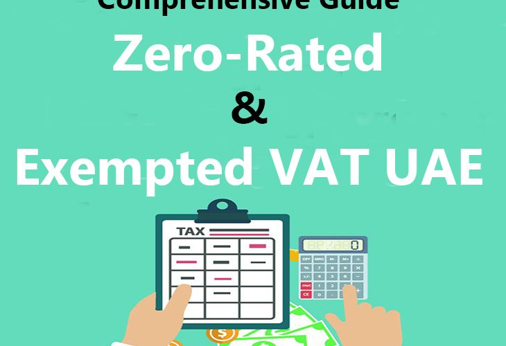 A Complete Guide To Zero-Rated And Exempted VAT In UAE