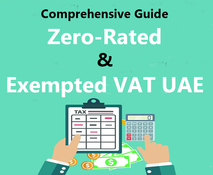 A Comprehensive Guide To Zero-Rated And Exempted VAT In UAE