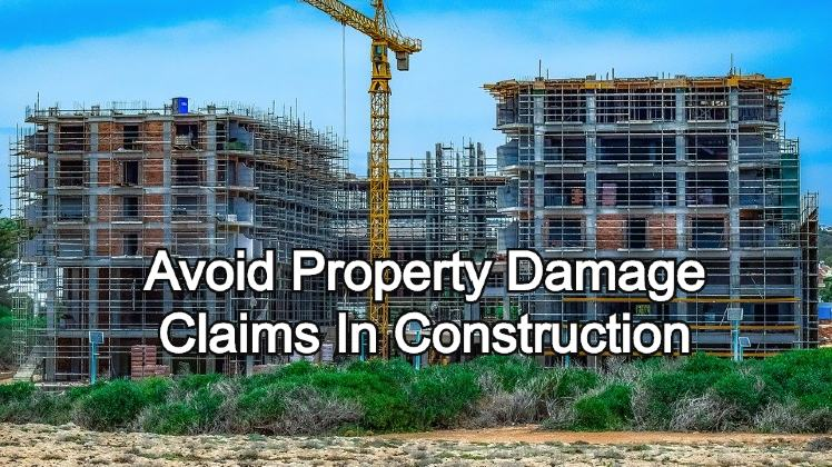 Top ways to avoid property damage claims in construction industry