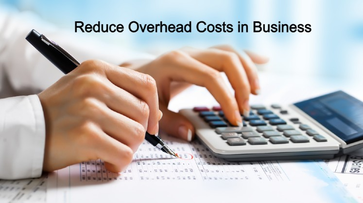 How to Lower Overhead Costs for Your Business?
