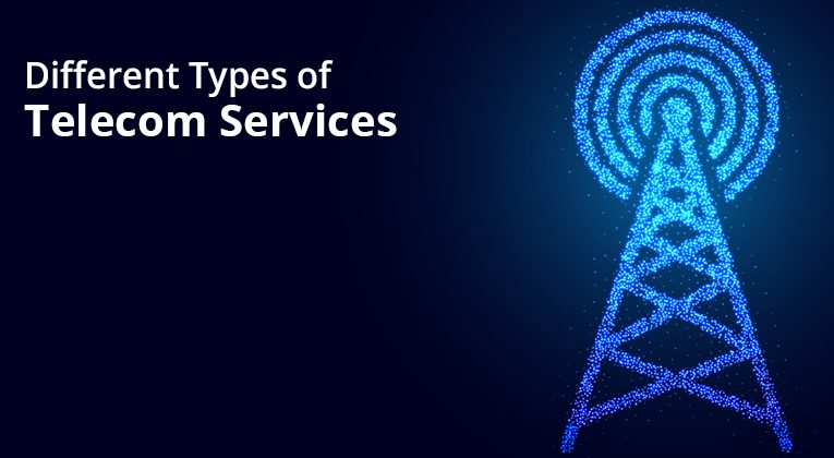 Different Types of Telecom Services You Should Know About